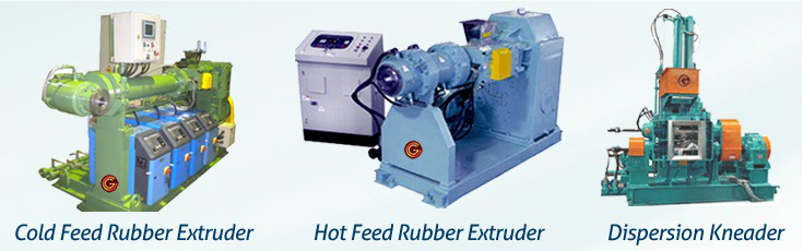 Cold Feed Rubber Extruder, Hot Feed Rubber Extruder, Dispersion Kneader